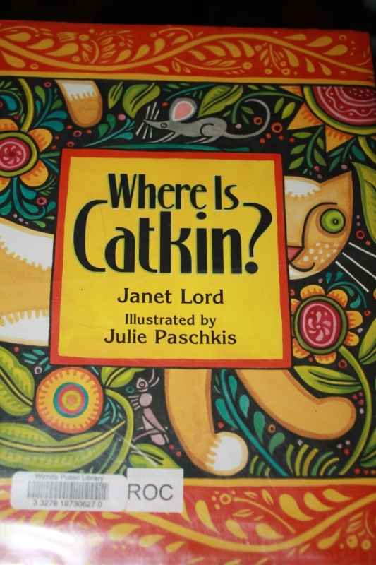 """Where is Catkin?"" by Janet Lord and Julie Paschkis"