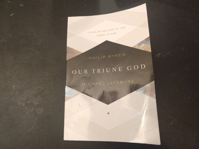 Our Triune God by Ryken and LeFabvre